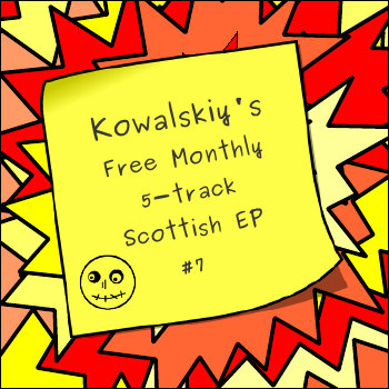 Kowalskiy's Free Monthly Scottish EP #7 cover art