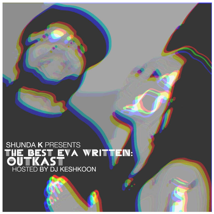 Shunda K Presents: The Best Eva Written... Outkast cover art