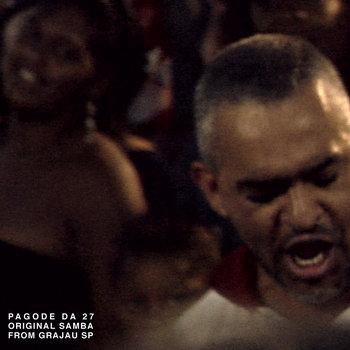 ◊ PAGODE DA 27 ◊ original samba from GRAJAU SP cover art