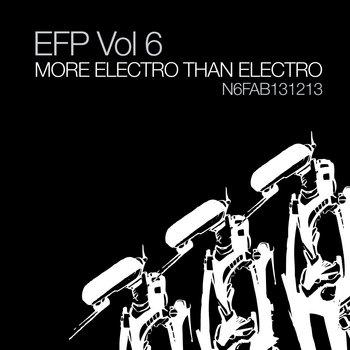 EFP Vol 06: More Electro Than Electro cover art