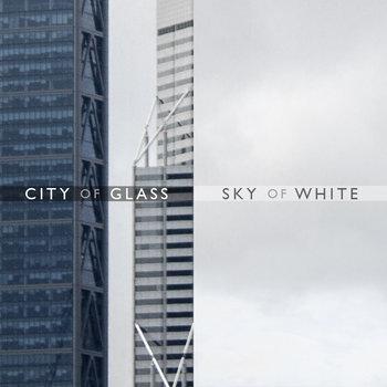 City of Glass • Sky of White cover art
