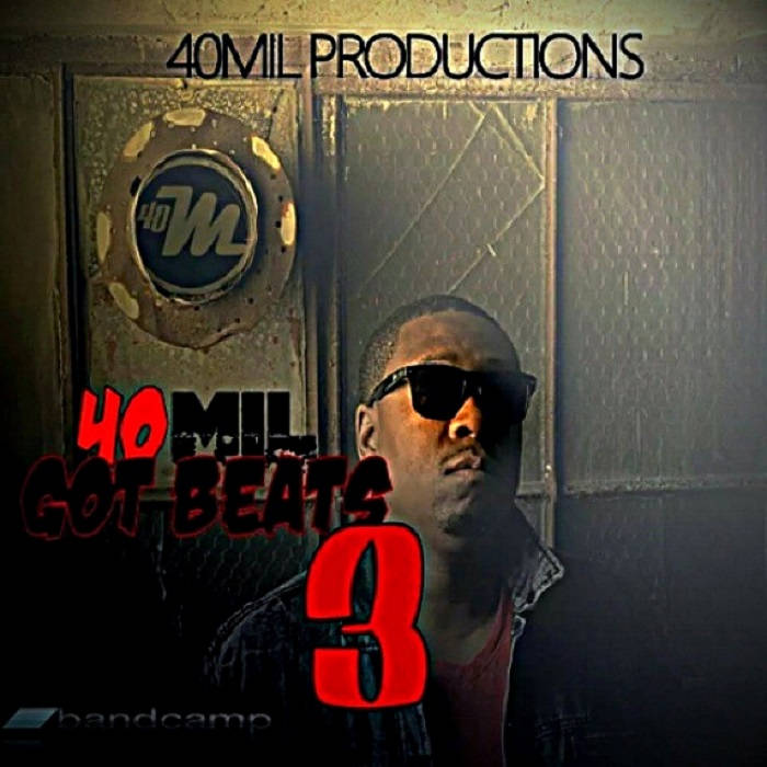 40Mil Got Beats 3 cover art