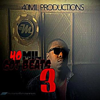 40Mil Got Beats 3 cover art