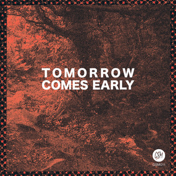 Tomorrow Comes Early cover art