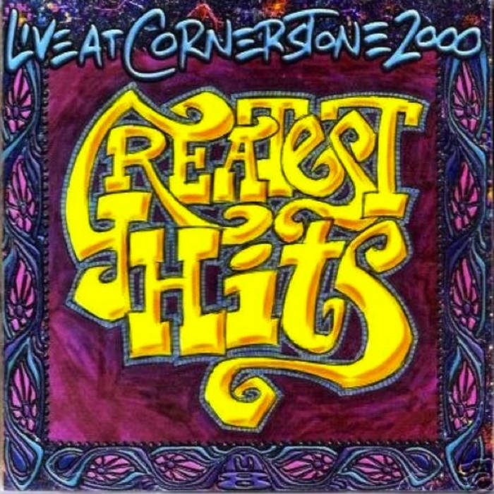 Greatest Hits - Live At Cornerstone 2000 cover art