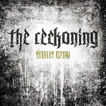 The Reckoning - Thought Reform (2014)