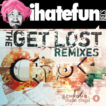 Chron4 (feat. Audio Angel) the Get Lost remixes cover art