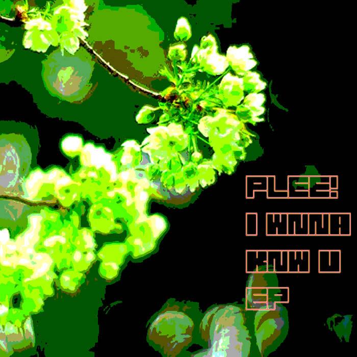 I WNNA KNW U EP cover art