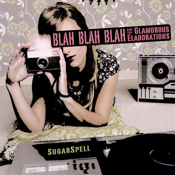 Blah Blah Blah & The Glamorous Elaborations cover art