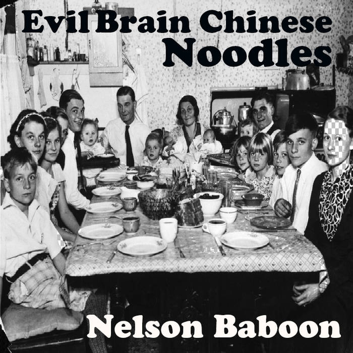 Nelson Baboon - Evil Brain Chinese Noodles cover art
