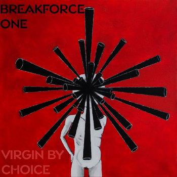 [HVZ021] Breakforce One - Virgin By Choice cover art