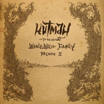 Kutmah Presents Worldwide Family Vol. 2 cover art