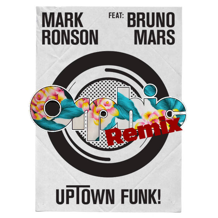 Mark Ronson - Uptown Funk ft. Bruno Mars (Orphic Remix) cover art