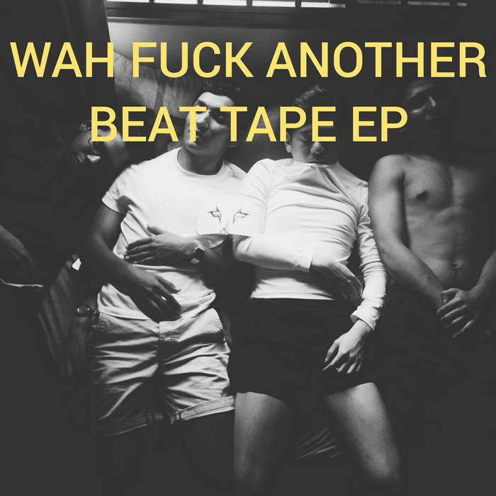WAH FUCK ANOTHER BEAT TAPE EP cover art