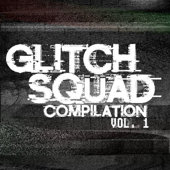 Glîtch Squad Compilation Vol. I cover art
