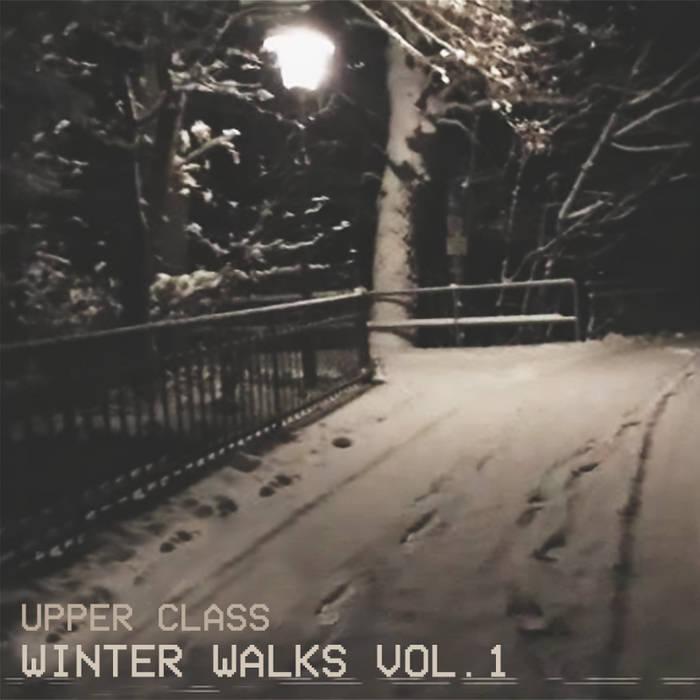 Upper Class - winter walks vol. 01 (2016)