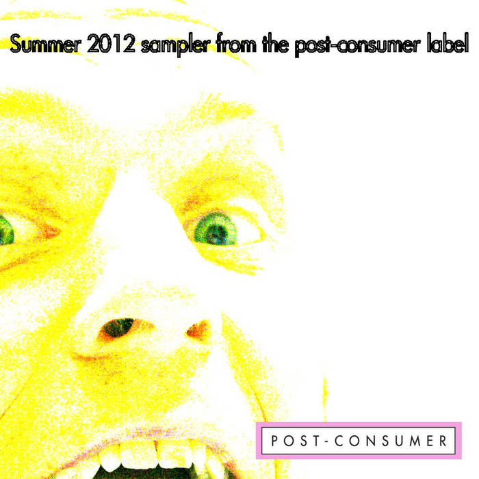 Post-Consumer Label Sampler 2012 cover art