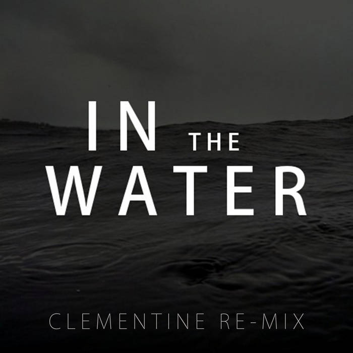 In The Water (Clementine Re-Mix) cover art