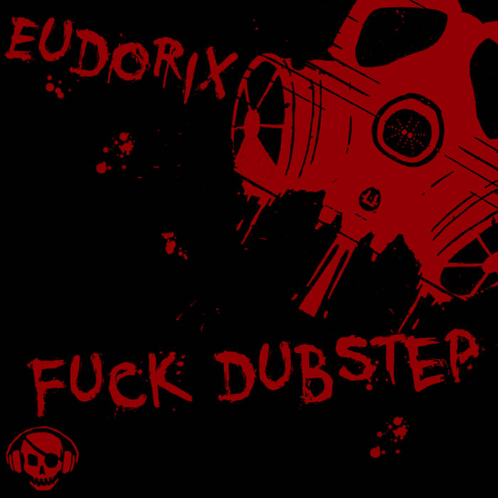 Fuck Dubstep cover art