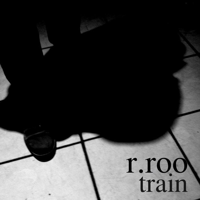 r.roo - erroor / otherwhere (remixes) vol.2 / train EP (2016)