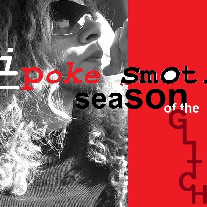I Poke Smot! Season of the Glitch cover art
