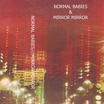 Normal Babies /// Mirror Mirror /// Split EP cover art