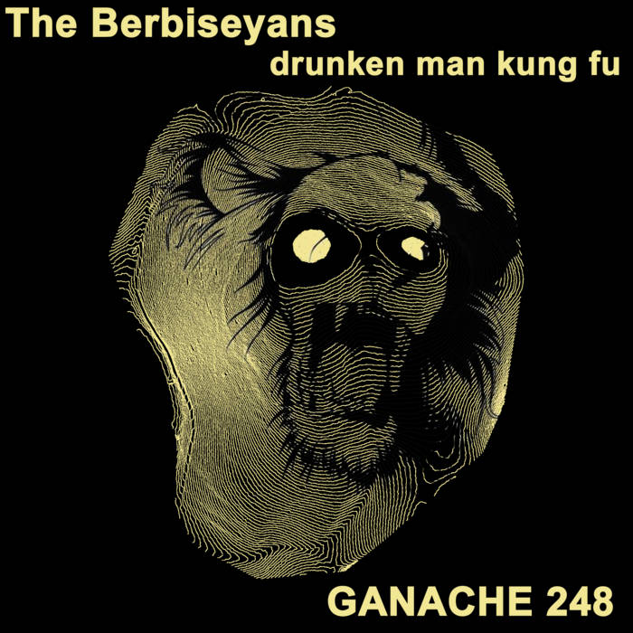GANACHE 248 -The Berbiseyans-drunken man kung fu cover art