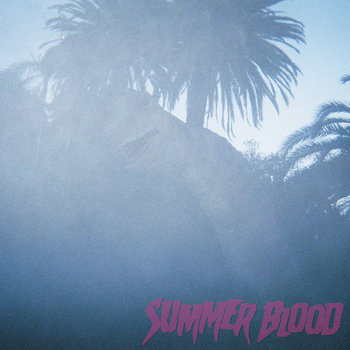 Summer Blood E.P. cover art
