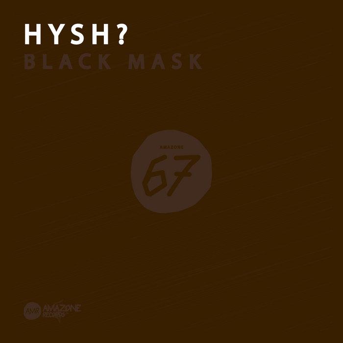 """HYSH? _ """" Black Mask """" _ Amazone 67 cover art"""