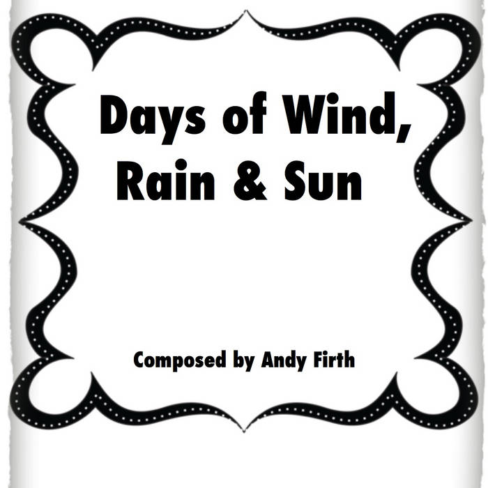 SHEET MUSIC! Days of Wind, Rain & Sun-Andy Firth cover art