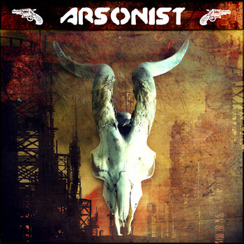 Arsonist - Arsonist