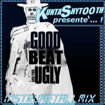 KUNTA SHYTOOTH-THE GOOD BEAT AND THE UGLY 1 /  BEATTAPE-DOWNLOAD cover art