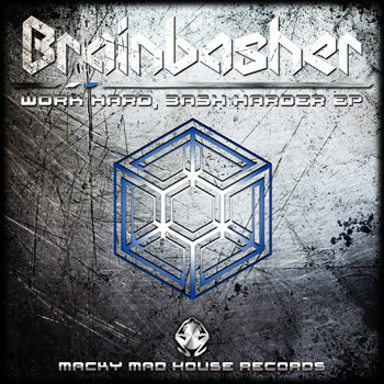 BRAINBASHER - Work Hard, Bash Harder EP cover art