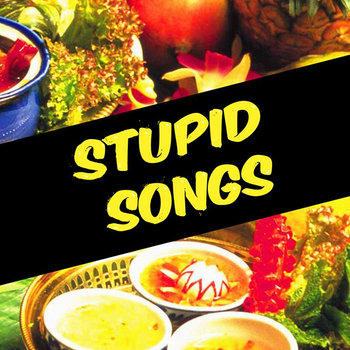 Stupid Songs cover art