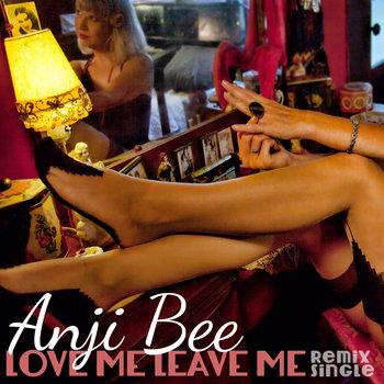 Love Me Leave Me (Remix Single) cover art