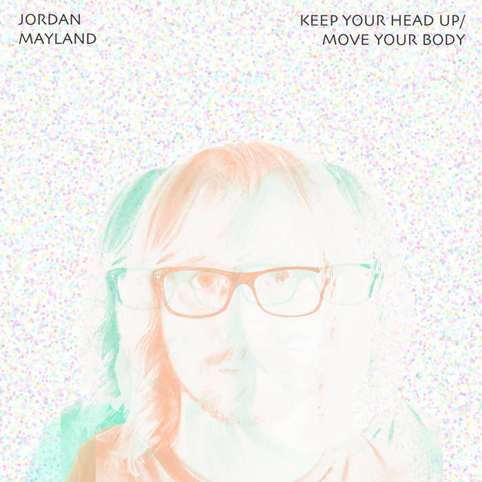 Keep Your Head Up/Move Your Body cover art