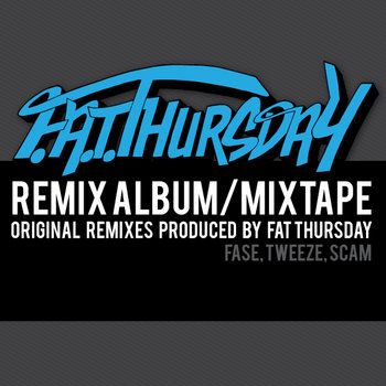 FAT Thursday Remix Album/Mixtape cover art
