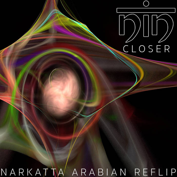 Nine Inch Nails - Closer (Narkatta Arabian Reflip) cover art