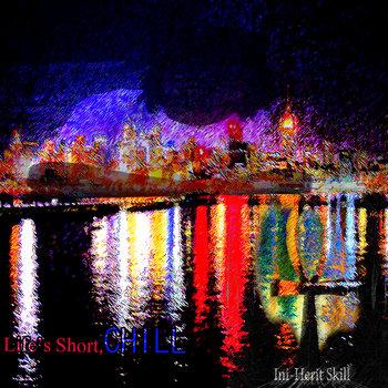 Life's Short, Chill cover art