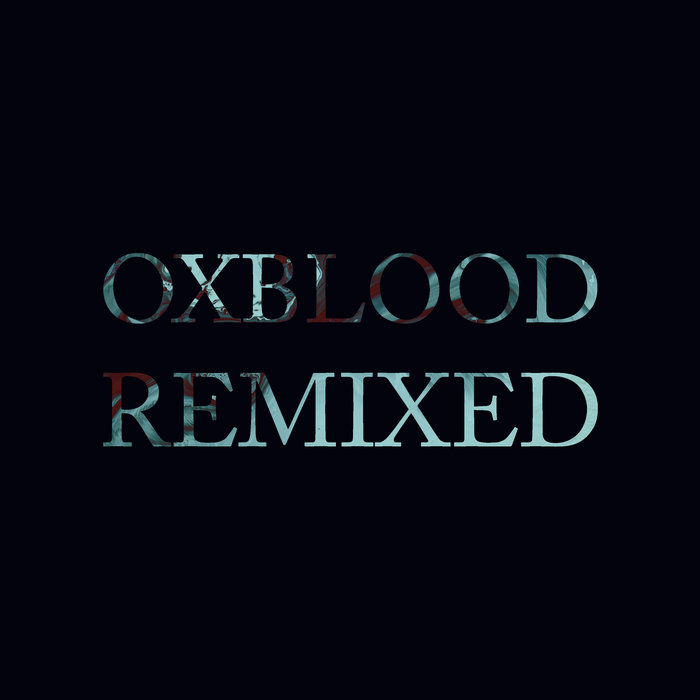 Oxblood Remixed cover art