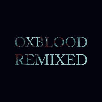 Oxblood Remixed cover art