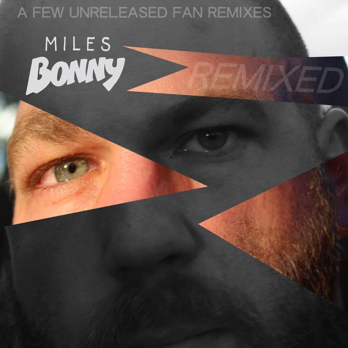 Miles Bonny Remixed cover art