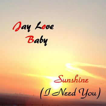 Sunshine (I Need You) cover art