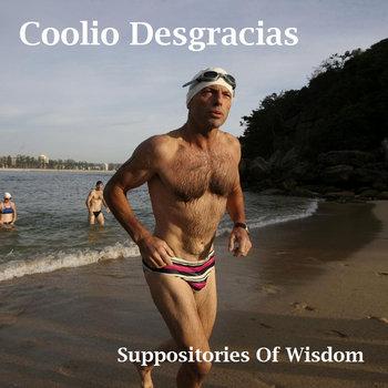 Coolio Desgracias - Suppositories Of Wisdom cover art