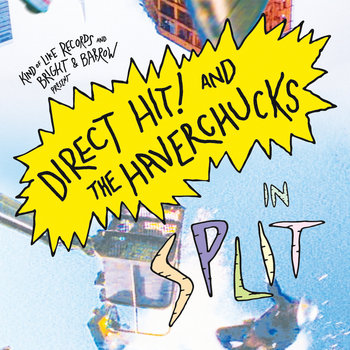 "Direct Hit! / The Haverchucks Split 7"" cover art"