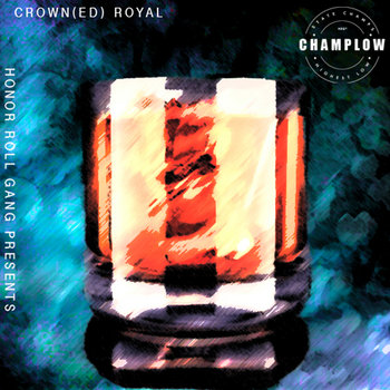 "ChampLow ""Crown(ed) Royal"" cover art"