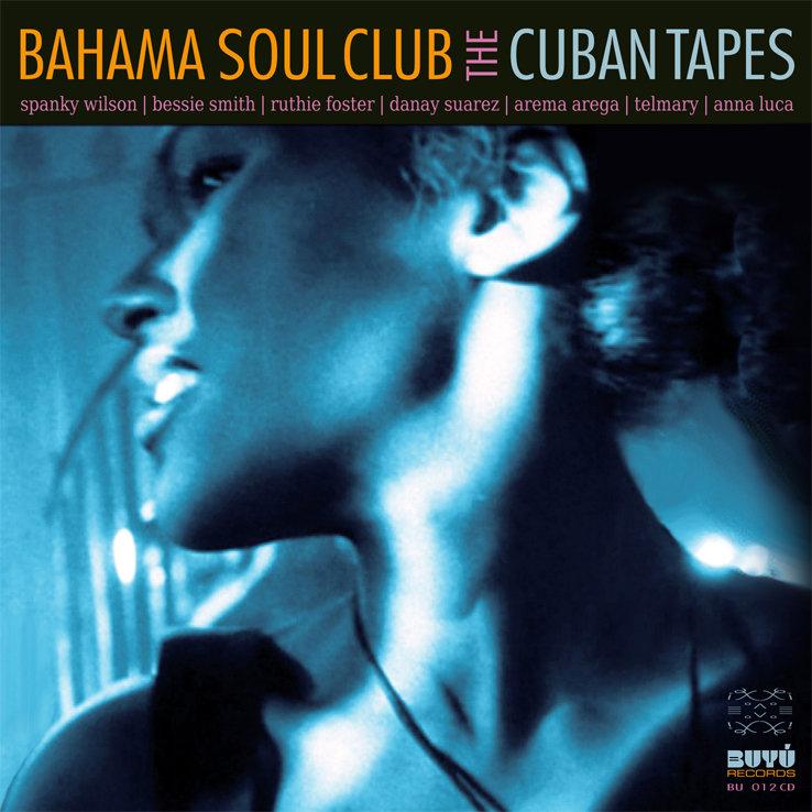 The Cuban Tapes Bahama Soul Club