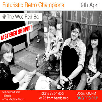 Tickets - FRCs @ Wee Red Bar, Edinburgh 09/04/11 FINAL GIG cover art