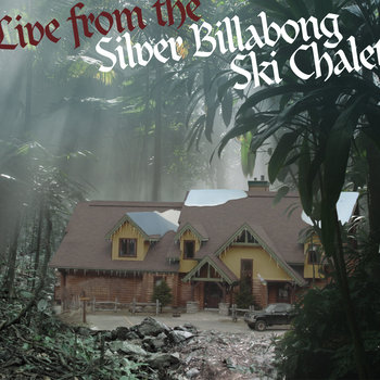 Live from the Silver Billabong Ski Chalet cover art