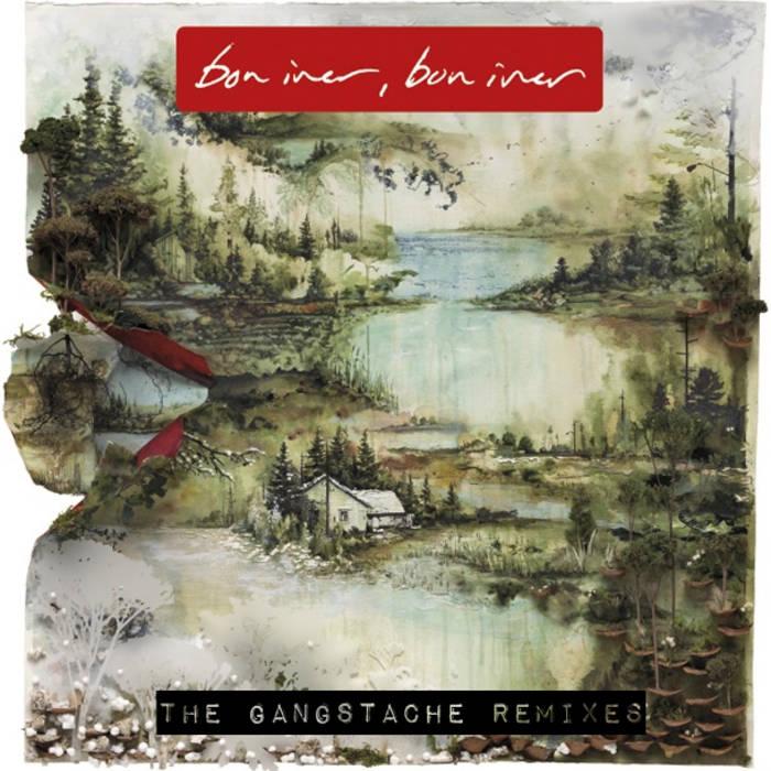 Bon Iver: The Gangstache Remixes cover art